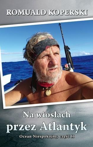 Na wiosłach przez Atlantyk. Ocean Niespokojny cz.2