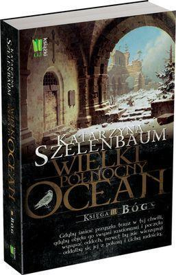 Wielki Północny Ocean Księga III. Bóg