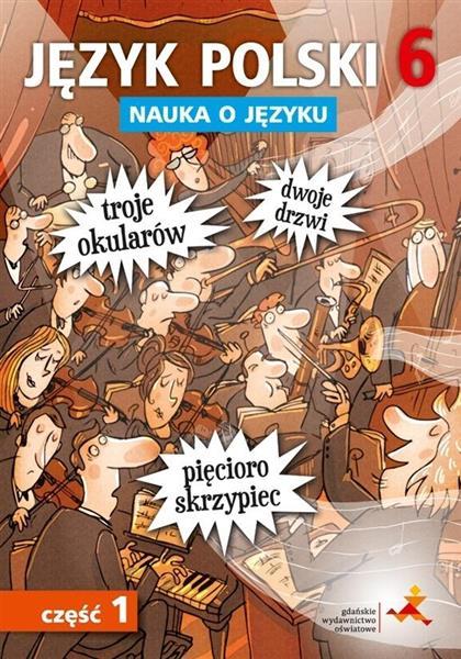 Język Polski SP Nauka O Języku 6/1 ćw NPP GWO