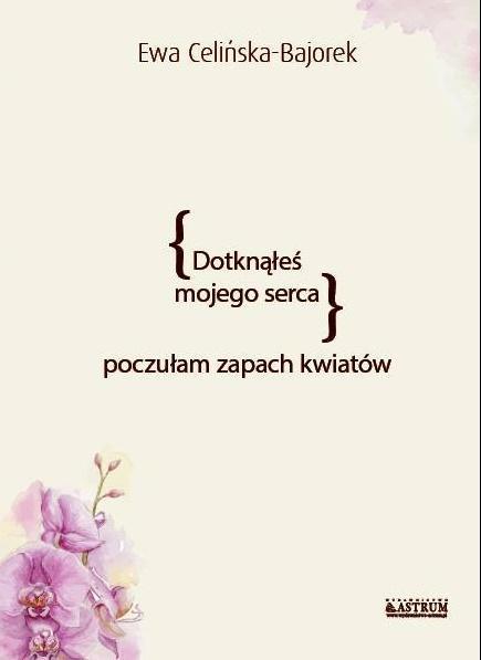 Dotknąłeś mojego serca. Poczułam zapach kwiatów