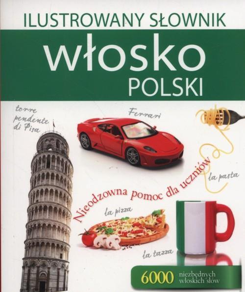 ILUSTROWANY SŁOWNIK WŁOSKO POLSKI..