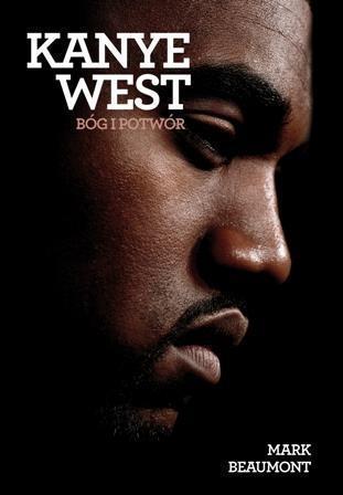 Kanye West. Bóg i potwór