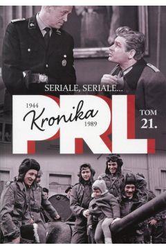 KRONIKA PRL 1944-1989 TOM 21 SERIALE, SERIALE...