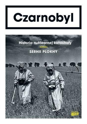 Czarnobyl. Historia nuklearnej katastrofy