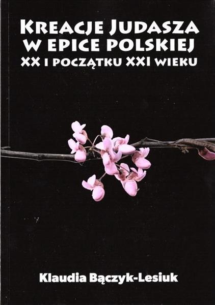 Kreacje Judasza w prozie polskiej XX i początku..