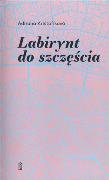 LABIRYNT DO SZCZĘŚCIA
