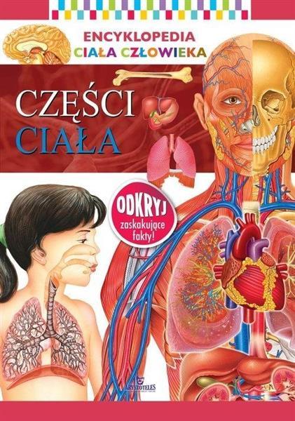 Encyklopedia ciała człowieka. Części ciała