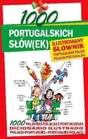 1000 portugalskich słów(ek). Ilustrowany słownik