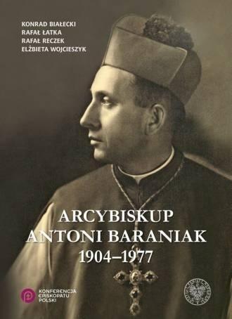 Arcybiskup Antoni Baraniak 1904-1977