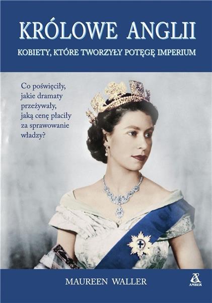 Królowe Anglii Kobiety, które zbudowały potęgę...-335367