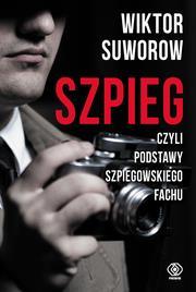 Szpieg, czyli podstawy szpiegowskiego fachu-25693