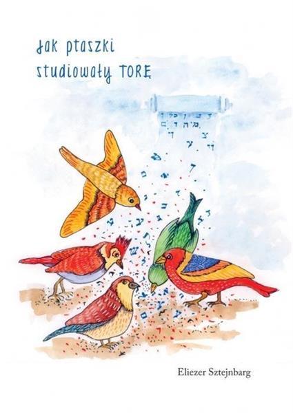 Jak ptaszki studiowały Torę