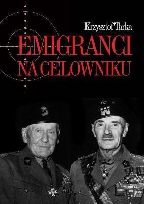 Emigranci na celowniku. Władze Polski Ludowej...