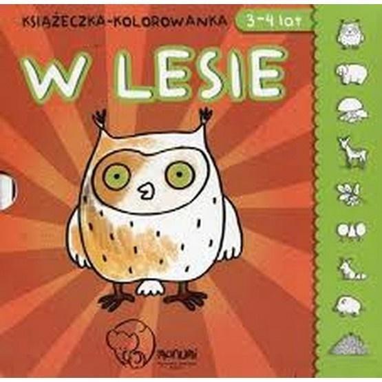 Książeczka - kolorowanka. W lesie 3-4 lata
