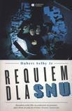 Requiem dla snu - Hubert Selby Jr