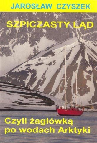 Szpiczasty ląd, czyli żaglówką po wodach Arktyki