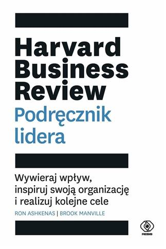 Harvard Business Review. Podręcznik lidera