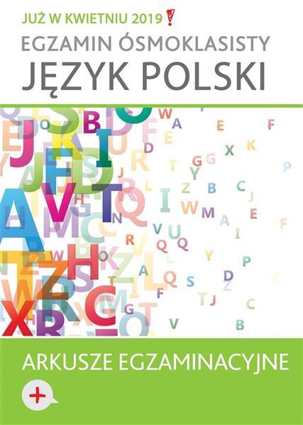 EGZAMIN ÓSMOKLASISTY JĘZYK POLSKI ARKUSZE