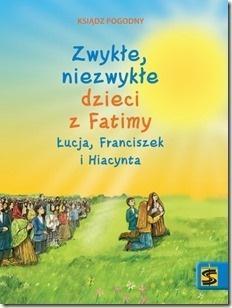 Zwykłe, niezwykłe dzieci z Fatimy Łucja...