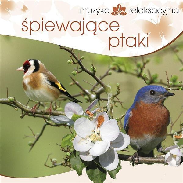 Muzyka relaksacyjna. Śpiewające ptaki CD