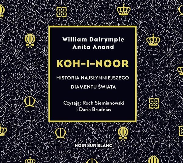 Koh-i-Noor. Historia najsłynniejszego diamentu..CD