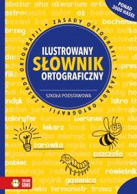 Ilustrowany słownik ortograficzny. SP w.2018
