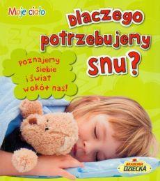 Dlaczego potrzebujemy snu? Moje ciało Wilga OUTLET