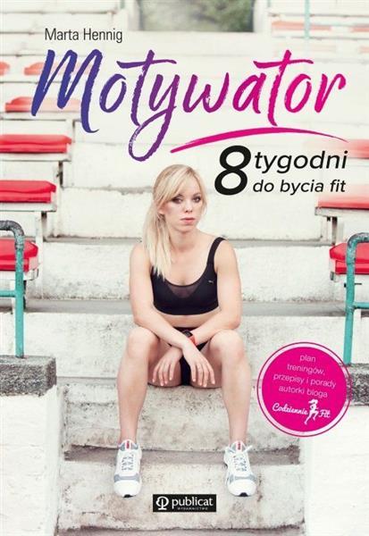 Motywator. 8 tygodni do bycia fit