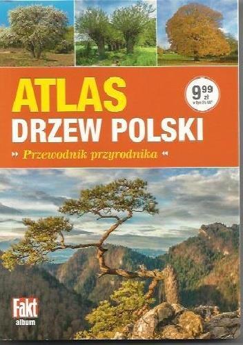 Atlas drzew Polski. Przewodnik przyrodnika outlet
