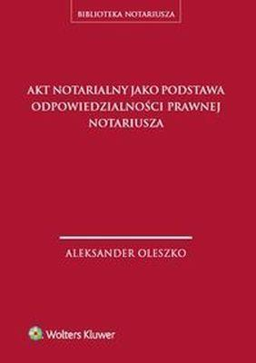 Akt notarialny jako podstawa odpowiedzialności...