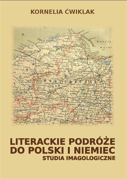 Literackie podróże do Polski i Niemiec