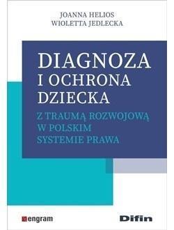 Diagnoza i ochrona dziecka z traumą rozwojową...
