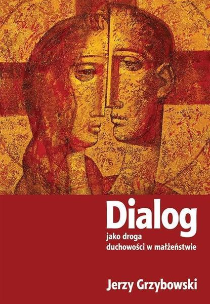 Dialog jako droga duchowości w małżeństwie