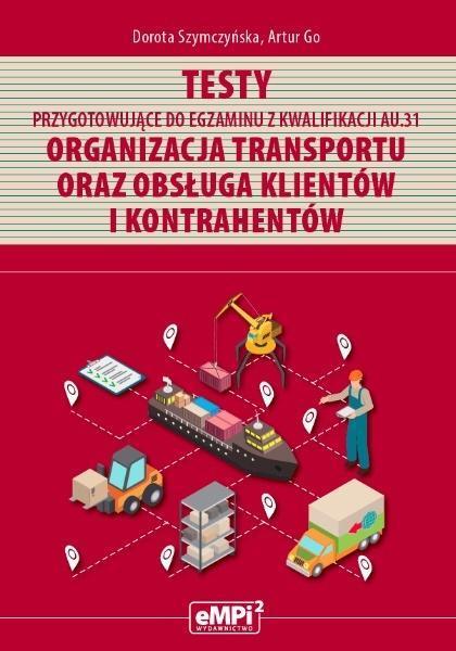Testy kwalifikacja AU.31 Organizacja transportu...