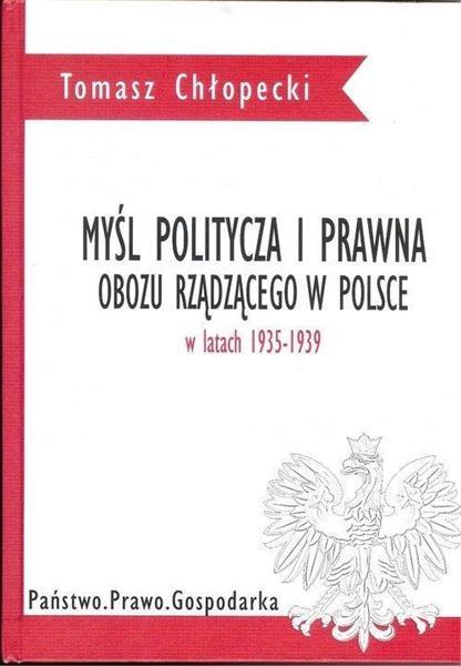 Myśl polityczna i prawna obozu rządzącego w Polsce