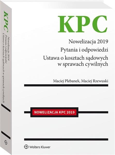 KPC Nowelizacja 2019. Pytania i odpowiedzi