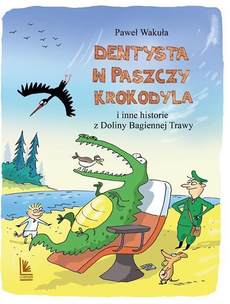 Dentysta w paszczy krokodyla i inne historie...