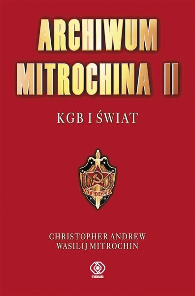 Archiwum Mitrochina. Tom 2. KGB i świat