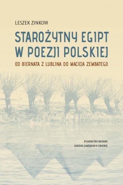 Starożytny Egipt w poezji polskiej. Od Biernata...