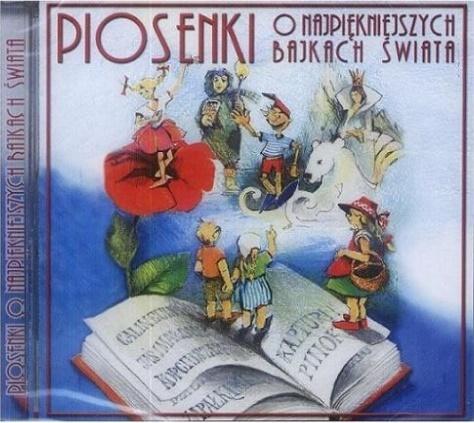 Piosenki o najpiękniejszych bajkach świata CD