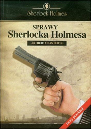 SPRAWY SHERLOCKA HOLMESA /Arthur Conan Doyle