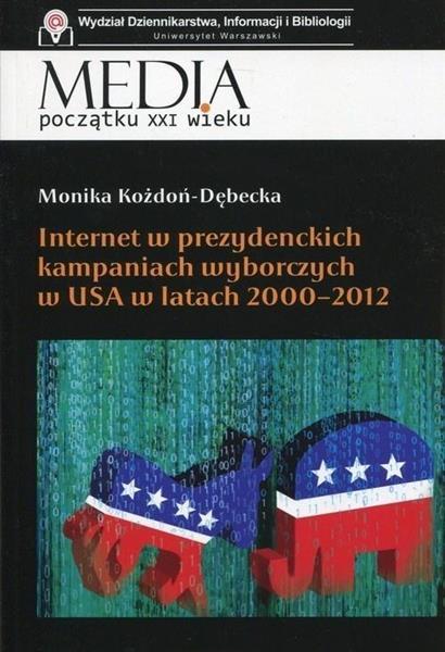 Internet w prezydenckich kampaniach wyborczych...