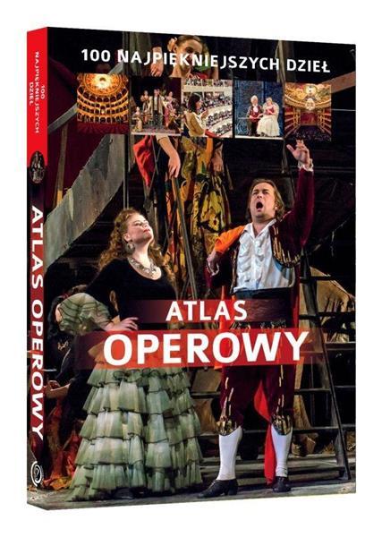 Atlas operowy. 100 najpiękniejszych dzieł.