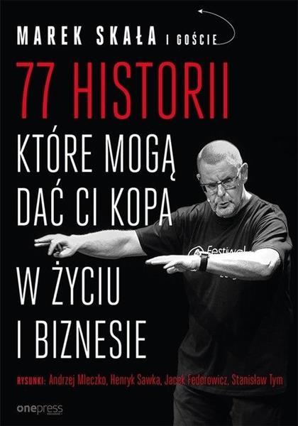 77 historii, które mogą dać Ci kopa w życiu...